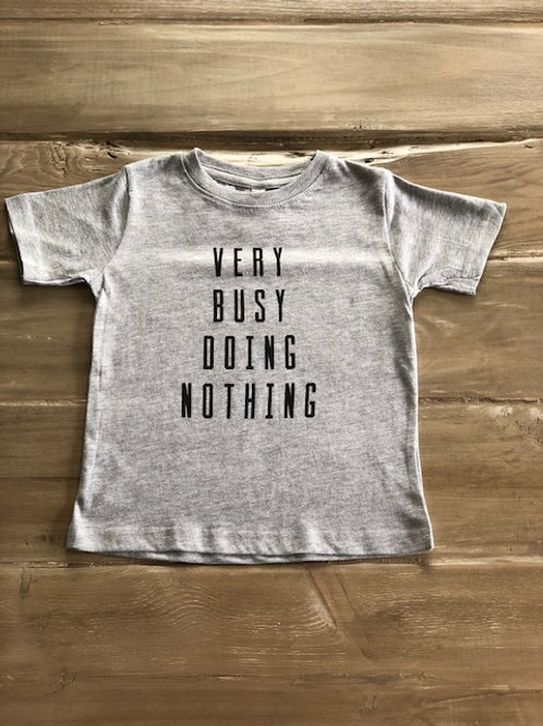 Very Busy Doing Nothing T-Shirt