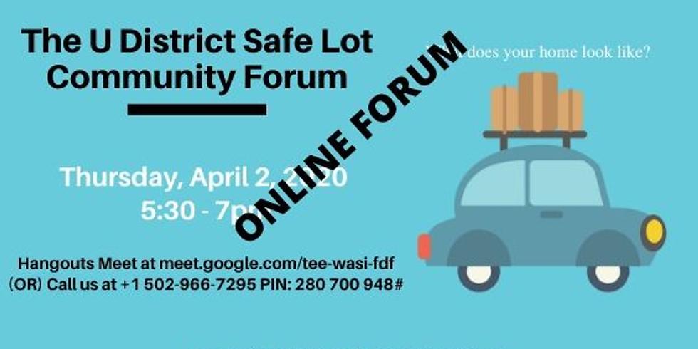 The U District Safe Lot Virtual Community Forum