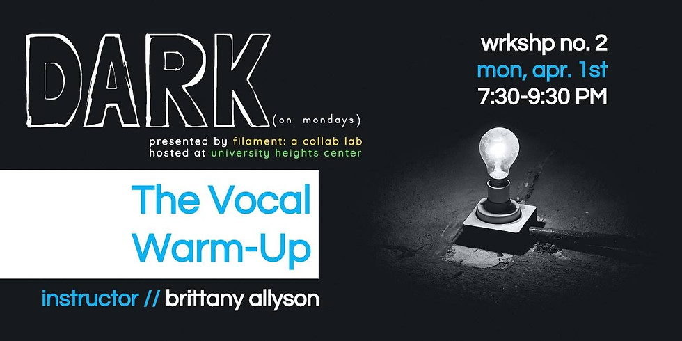 Filament: A Collab Lab presents: DARK (on mondays) - The Vocal Warm-Up