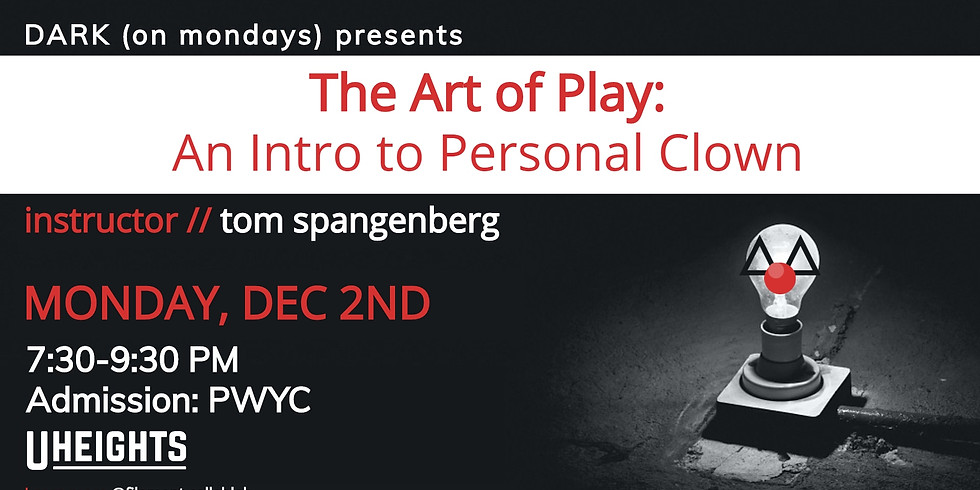 Filament: A Collab Lab presents: DARK (on mondays) - The Art of Play
