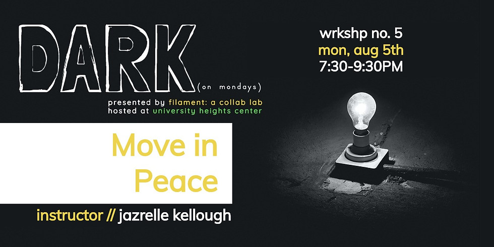 Filament: A Collab Lab presents: DARK (on mondays) - Move in Peace
