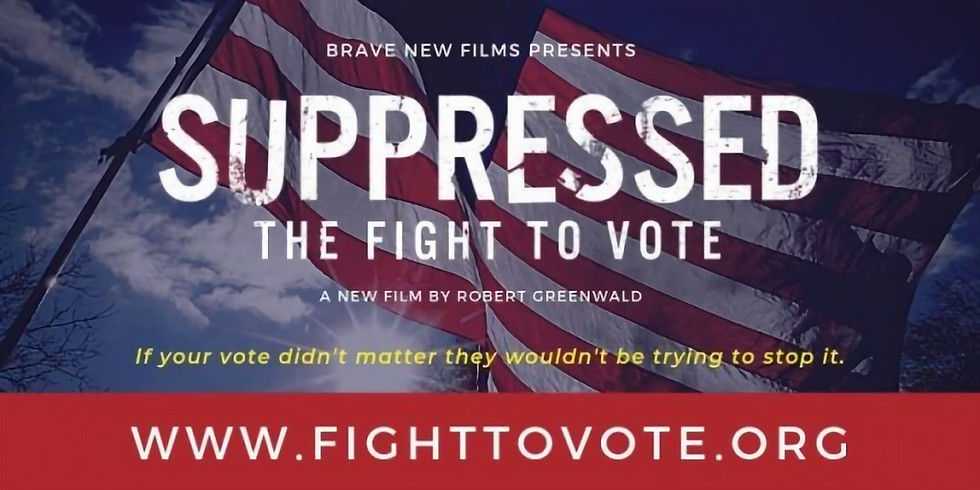 Suppressed: The Fight to Vote - Screening and Panel Discussion