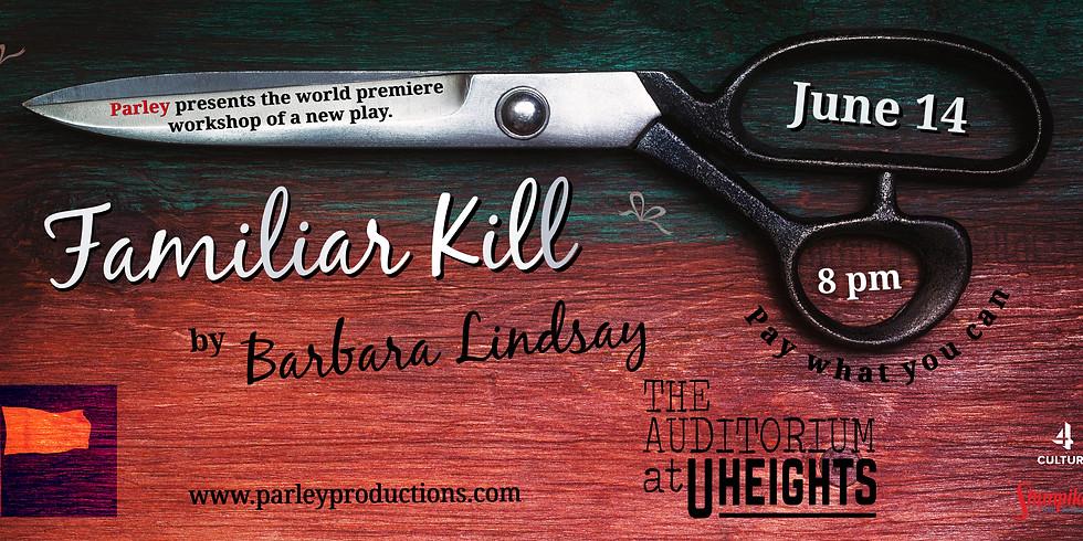 Parley presents: Familiar Kill