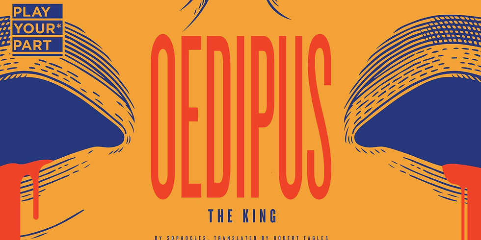 Play Your* Part presents: Oedipus The King