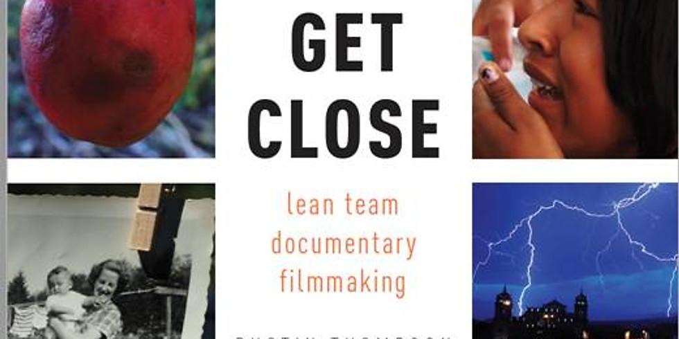 Get Close: Lean Team Documentary Film-making