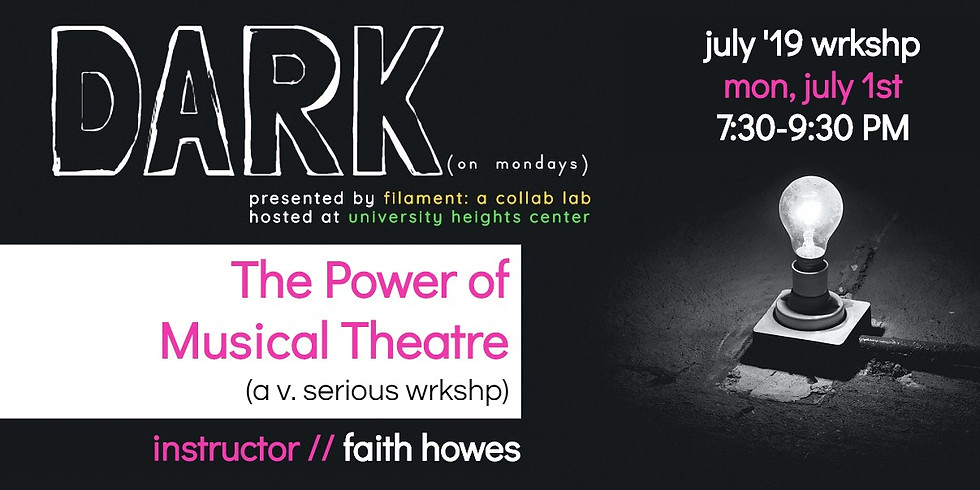 Filament: A Collab Lab presents: DARK (on mondays) - The Power of Musical Theatre