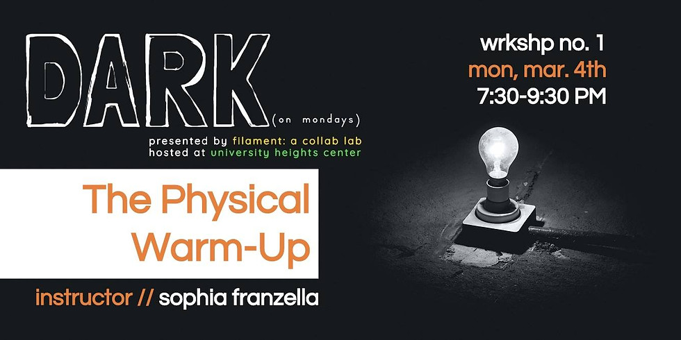 Filament: A Collab Lab presents: DARK (on mondays) - The Physical Warm-Up