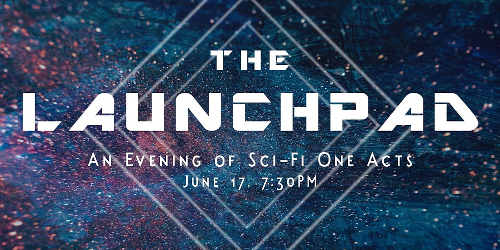 """Pork Filled Productions presents: """"The Launchpad: An Evening of Sci-Fi One Acts"""""""