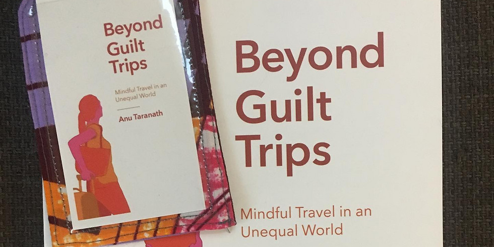 Beyond Guilt Trips: A Community Conversation with Dr. Anu Taranath
