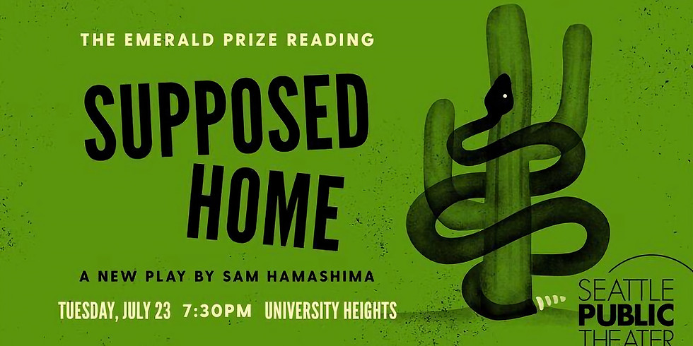 Seattle Public Theatre presents: Supposed Home