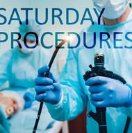 Saturday Procedures - Starting in October