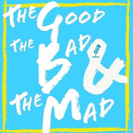 The Good, The Bad & The Mad Podcast
