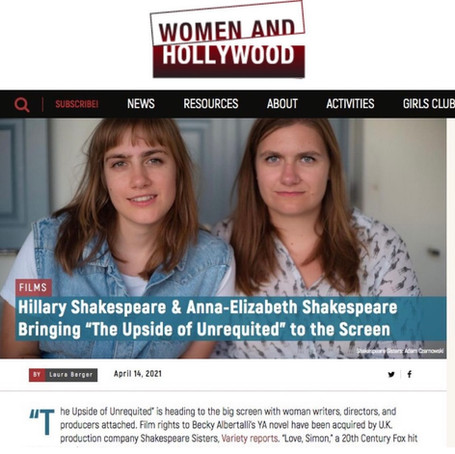 """Hillary Shakespeare & Anna-Elizabeth Shakespeare Bringing """"The Upside of Unrequited"""" to the Screen"""