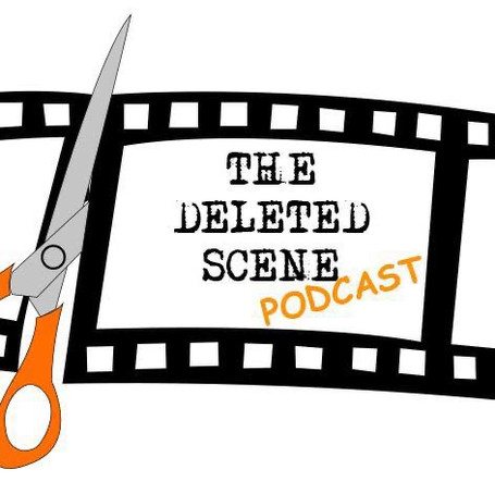The Deleted Scene - Podcast
