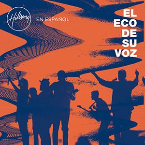 Nuevo álbum de Hillsong en Español: «El eco de su voz»