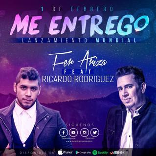 Fer Ariza lanza hoy a dúo con Ricardo Rodríguez su sencillo <<Me Entrego>>