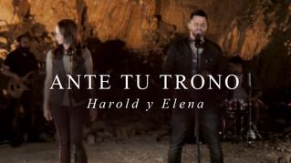 Harold y Elena entregan todo su ser en adoración: «Ante tu trono»