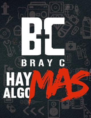 """BRAY C PREPARA EL LANZAMIENTO DE SU PRODUCCIÓN """"HAY ALGO MAS"""""""