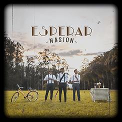 """NASION Lanza su nuevo sencillo """"ESPERAR"""""""