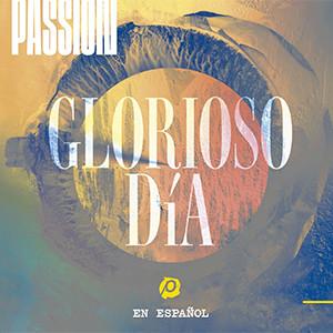 Passion presenta su primer álbum en español, «Glorioso día»
