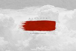 """Comprados X Sangre Presenta su nuevo sencillo titulado """"Aleluya"""""""