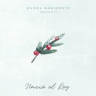 Con nuevo EP Banda Horizonte celebra que «Nació el Rey»