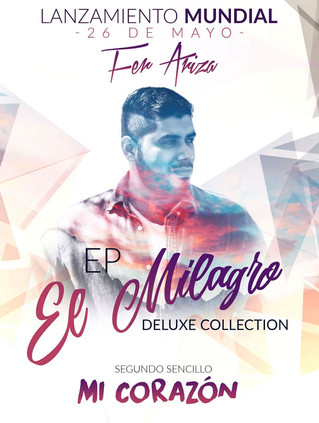 """Fer Ariza lanza el segundo sencillo """"Mi Corazón"""" de su nuevo CD """"El Milagro"""""""