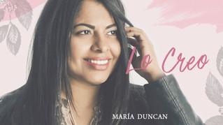 La adoradora y cantautora María Colina Duncan presenta «Lo Creo»