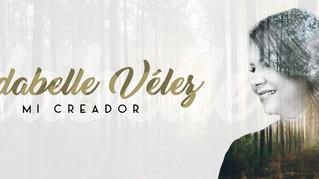 Idabelle Vélez presenta «Mi Creador»