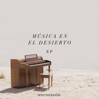 Un Corazón presenta «Música en el desierto», tema central de su reciente EP