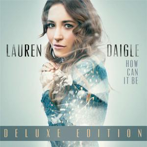 «How Can It Be» Deluxe Edition, álbum de debut de Lauren Daigle en América Latina