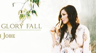 «Let Your Glory Fall»: Kari Jobe convierte en melodía un sueño