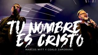 Marcos Witt y Coalo Zamorano presentan el nuevo tema en vivo: «Tu nombre es Cristo»