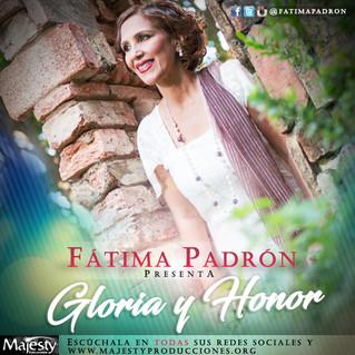 Fátima Padrón lanza nuevo sencillo promocional <<Gloria y Honor>>