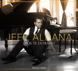 Jeff Aldana presenta nuevo sencillo <<Dios te extraño>>
