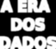 A ERA DOS DADOS 2.png