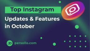 Top Instagram Updates & Features in October