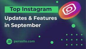 Top Instagram Updates & Features in September