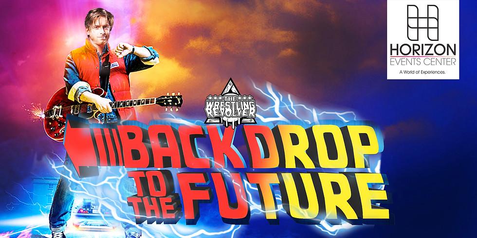POSTPONED - Wrestling Revolver - Backdrop to the Future