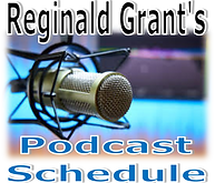 Reginald Grant podcast schedule.png