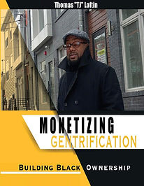 Monetizing Gentrification Building Black