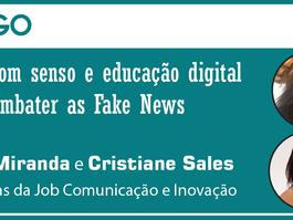 Artigo: Ética, bom senso e educação digital para combater as Fake News