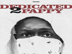 "TaySav Drops "" Dedicated 2 PAPPY"" A 15 Track List Mix tape That Includes Young Pappy On Th"