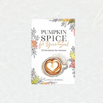 Pumpkin Spice for Your Soul: 25 Devotions for Autumn by Anna Rendell