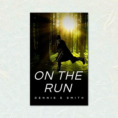 On the Run By Dennis E. Smith
