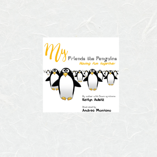 My Friends the Penguins by Katlyn Aubitz