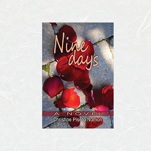 Nine Days: A Novel by Christine Pisera Naman