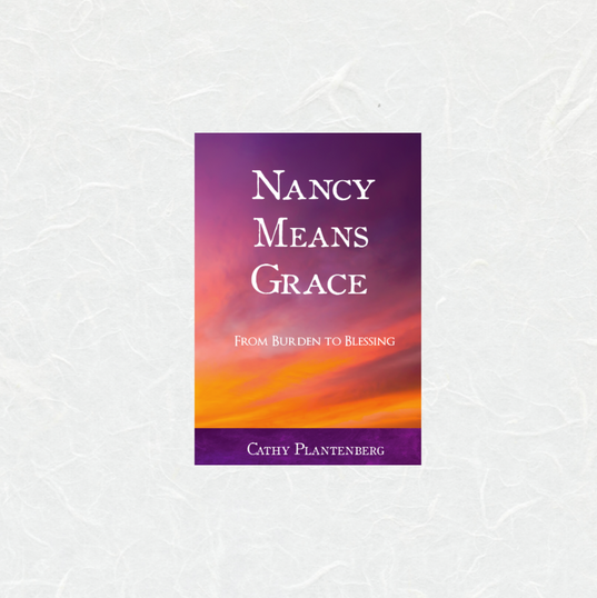 Nancy Means Grace by Cathy Plantenberg