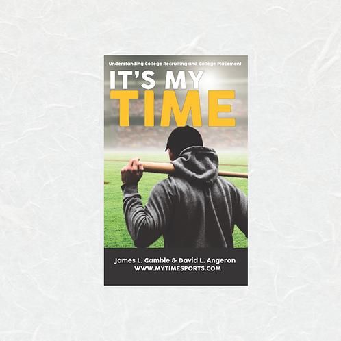 IT'S MY TIME By James L. Gamble & David L. Angeron