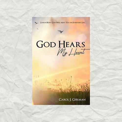 God Hears My Heart By Carol J German